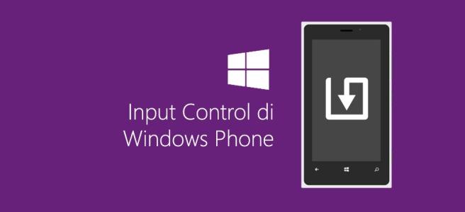 Input Control di Windows Phone