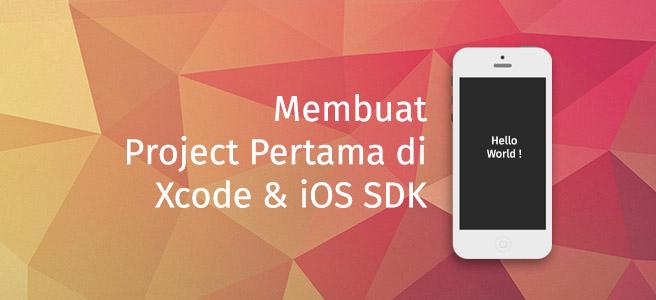 Membuat aplikasi pertama di iOS SDK