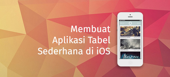 Membuat Aplikasi Tabel Sederhana di iOS