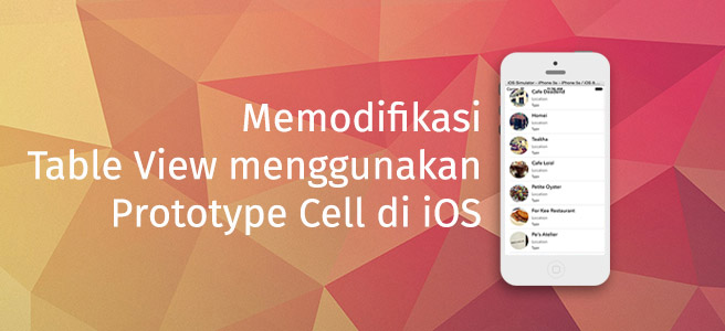 Memodifikasi Table View menggunakan Prototype Cell di iOS