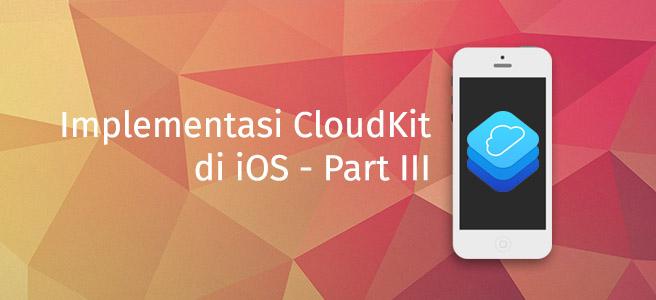 Implementasi CloudKit di iOS Part III
