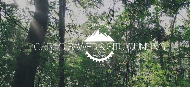 Curug Sawer dan Situ Gunung